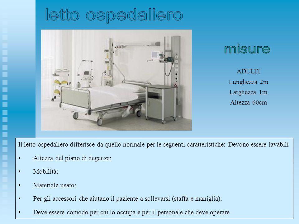 Il letto ospedaliero differisce da quello normale per le seguenti caratteristiche: Devono essere lavabili Altezza del piano di degenza; Mobilità; Mate