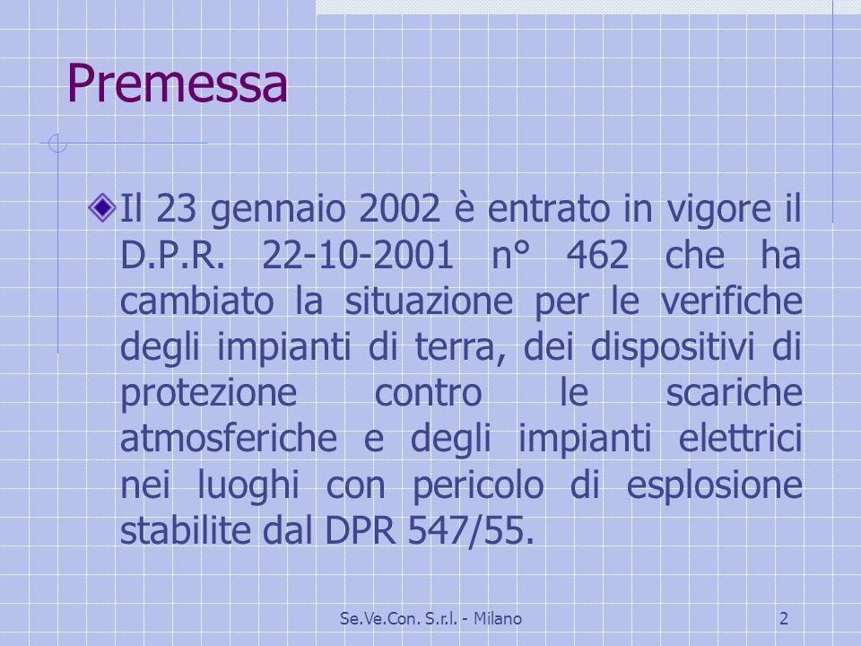 Se.Ve.Con.S.r.l. - Milano2 Premessa Il 23 gennaio 2002 è entrato in vigore il D.P.R.