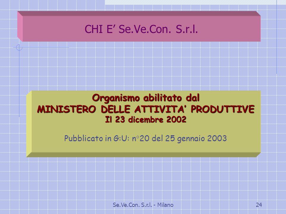Se.Ve.Con.S.r.l. - Milano24 CHI E Se.Ve.Con. S.r.l.