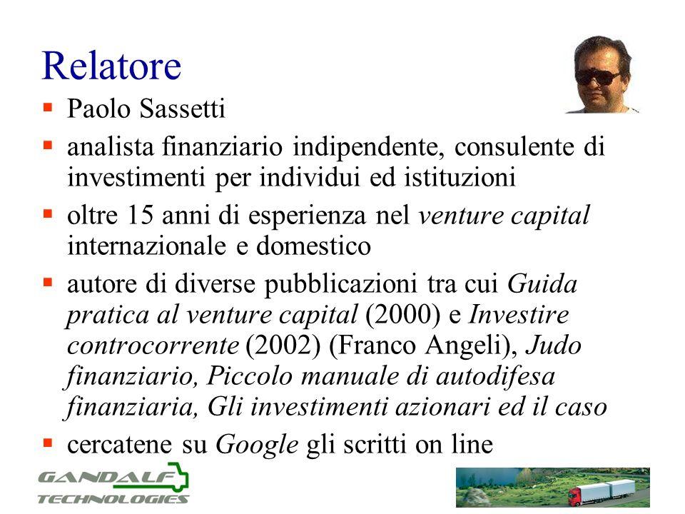 Relatore Paolo Sassetti analista finanziario indipendente, consulente di investimenti per individui ed istituzioni oltre 15 anni di esperienza nel ven