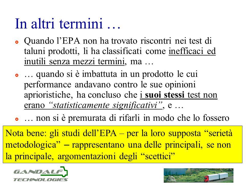 In altri termini … Quando lEPA non ha trovato riscontri nei test di taluni prodotti, li ha classificati come inefficaci ed inutili senza mezzi termini