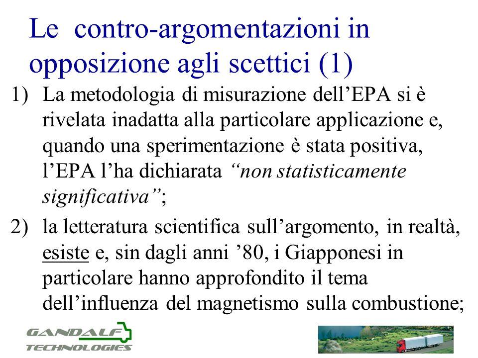 Le contro-argomentazioni in opposizione agli scettici (1) 1)La metodologia di misurazione dellEPA si è rivelata inadatta alla particolare applicazione
