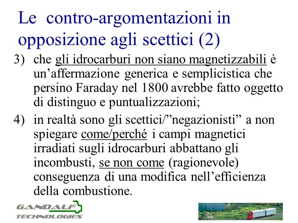 Le contro-argomentazioni in opposizione agli scettici (2) 3)che gli idrocarburi non siano magnetizzabili è unaffermazione generica e semplicistica che