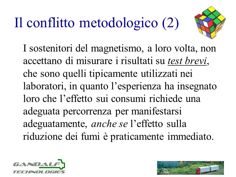 Il conflitto metodologico (2) I sostenitori del magnetismo, a loro volta, non accettano di misurare i risultati su test brevi, che sono quelli tipicam