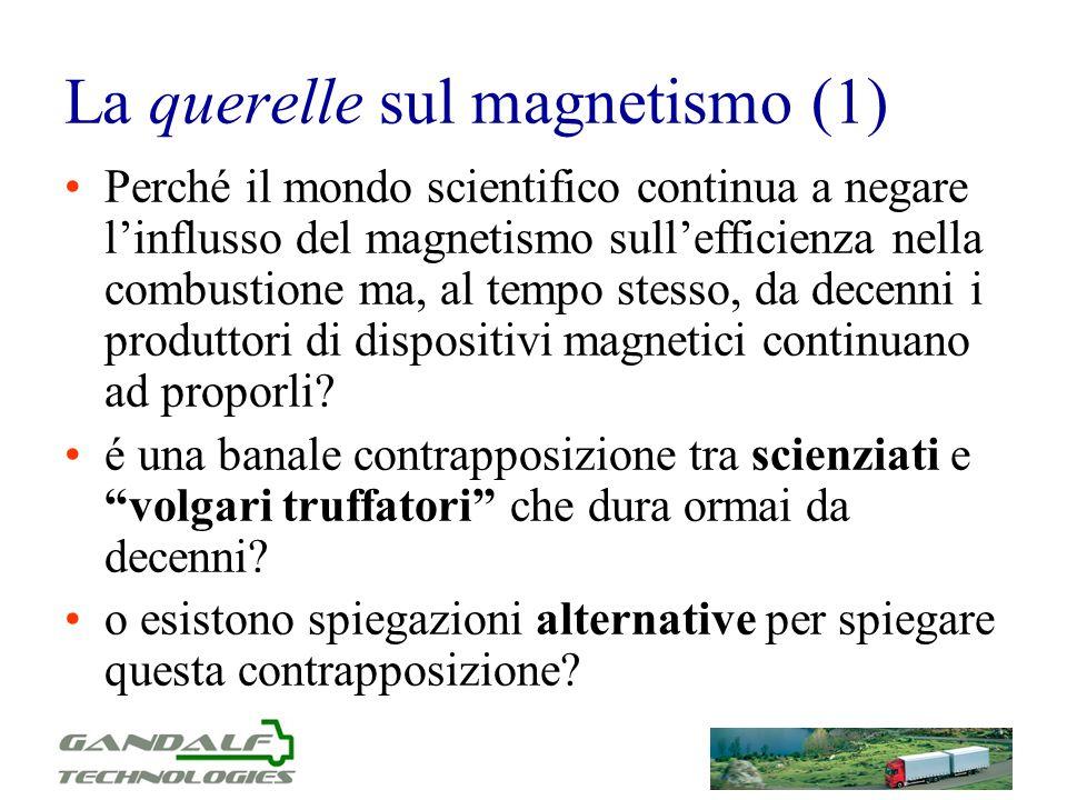 La querelle sul magnetismo (1) Perché il mondo scientifico continua a negare linflusso del magnetismo sullefficienza nella combustione ma, al tempo st