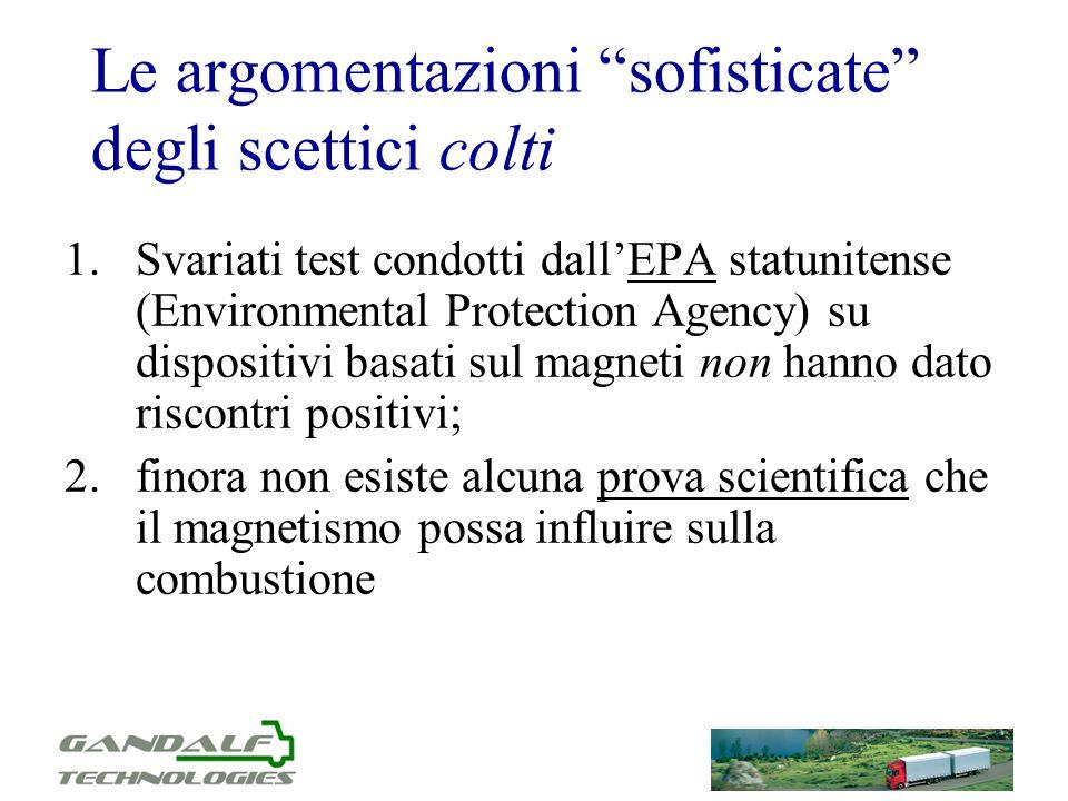 Le argomentazioni sofisticate degli scettici colti 1.Svariati test condotti dallEPA statunitense (Environmental Protection Agency) su dispositivi basa