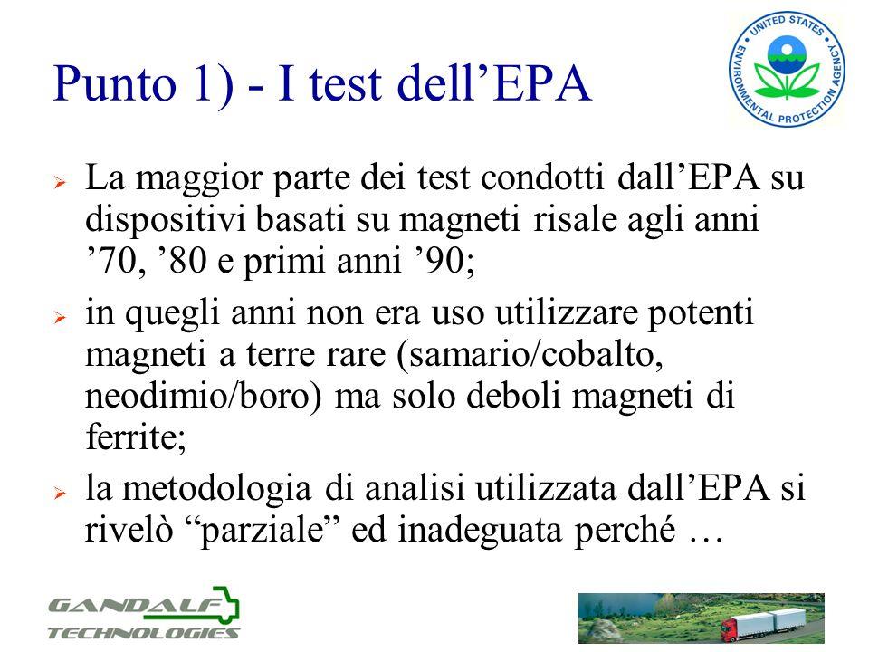 Punto 1) - I test dellEPA La maggior parte dei test condotti dallEPA su dispositivi basati su magneti risale agli anni 70, 80 e primi anni 90; in queg