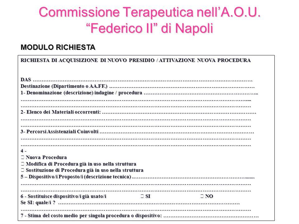 Commissione Terapeutica nellA.O.U. Federico II di Napoli RICHIESTA DI ACQUISIZIONE DI NUOVO PRESIDIO / ATTIVAZIONE NUOVA PROCEDURA DAS ………………………………………