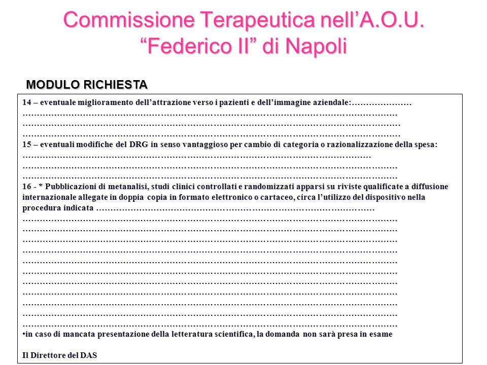 Commissione Terapeutica nellA.O.U. Federico II di Napoli 14 – eventuale miglioramento dellattrazione verso i pazienti e dellimmagine aziendale:…………………