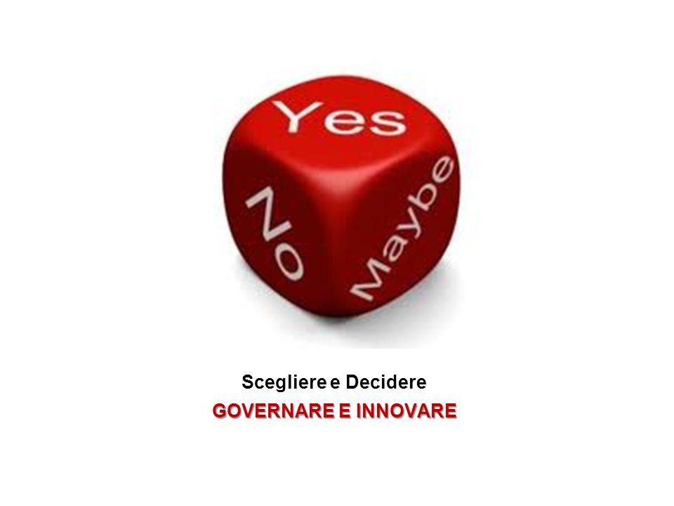 Scegliere e Decidere GOVERNARE E INNOVARE