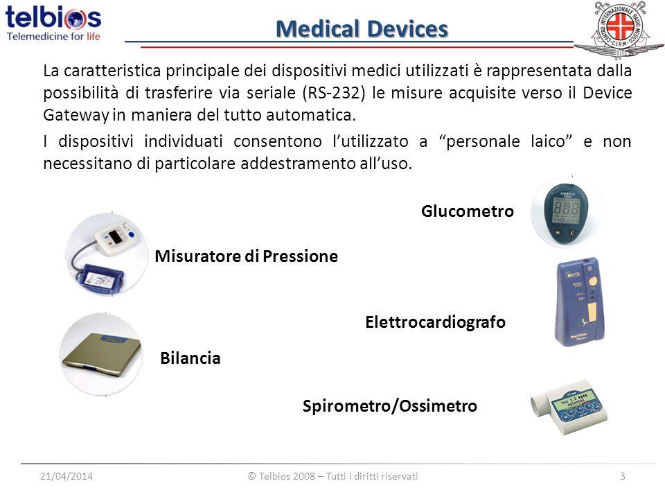 Medical Devices 21/04/2014© Telbios 2008 – Tutti i diritti riservati3 La caratteristica principale dei dispositivi medici utilizzati è rappresentata d