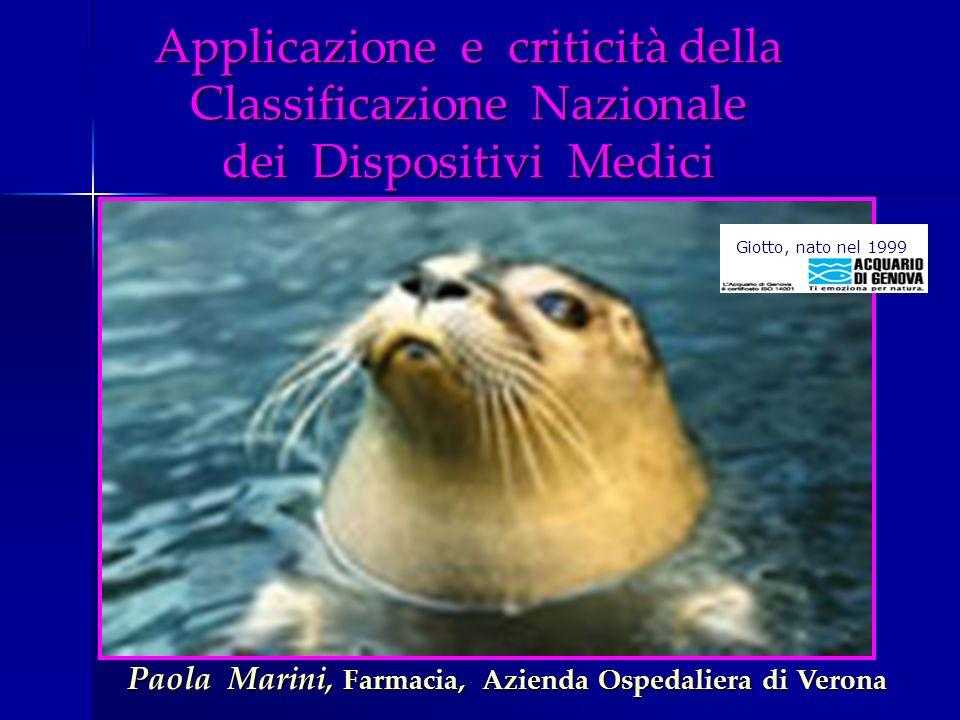 Applicazione e criticità della Classificazione Nazionale dei Dispositivi Medici Giotto, nato nel 1999 Paola Marini, Farmacia, Azienda Ospedaliera di V