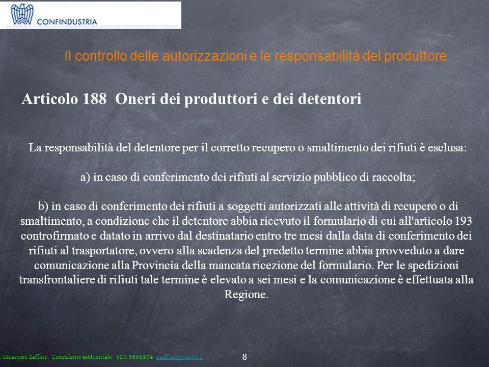8 Il controllo delle autorizzazioni e le responsabilità del produttore La responsabilità del detentore per il corretto recupero o smaltimento dei rifi