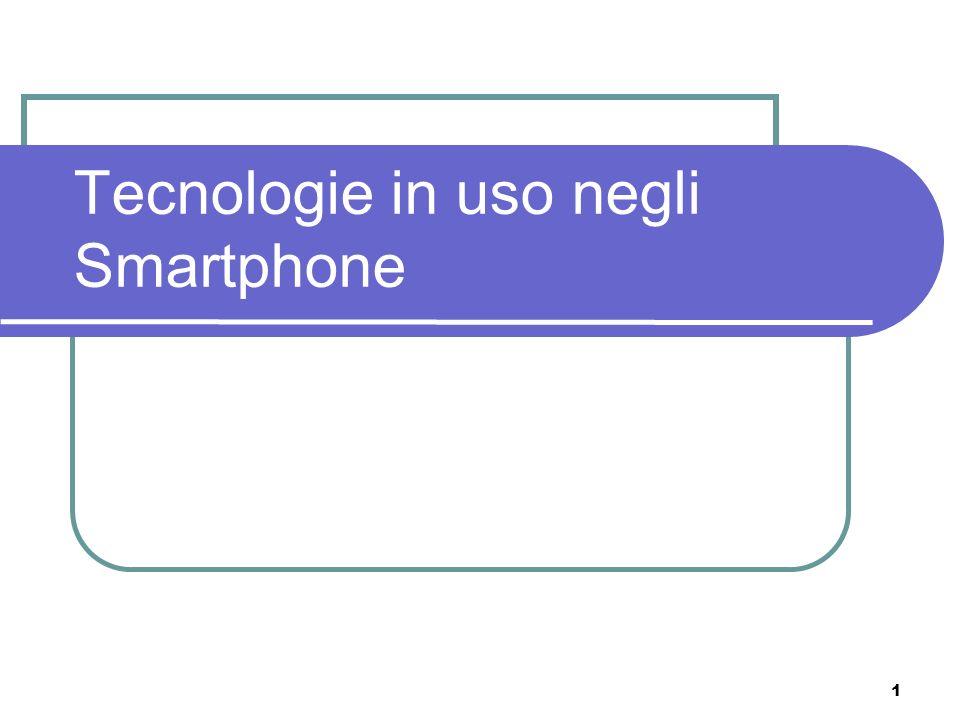 1 Tecnologie in uso negli Smartphone