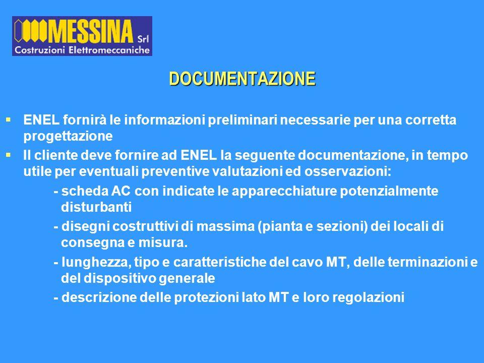 DOCUMENTAZIONE ENEL fornirà le informazioni preliminari necessarie per una corretta progettazione Il cliente deve fornire ad ENEL la seguente document