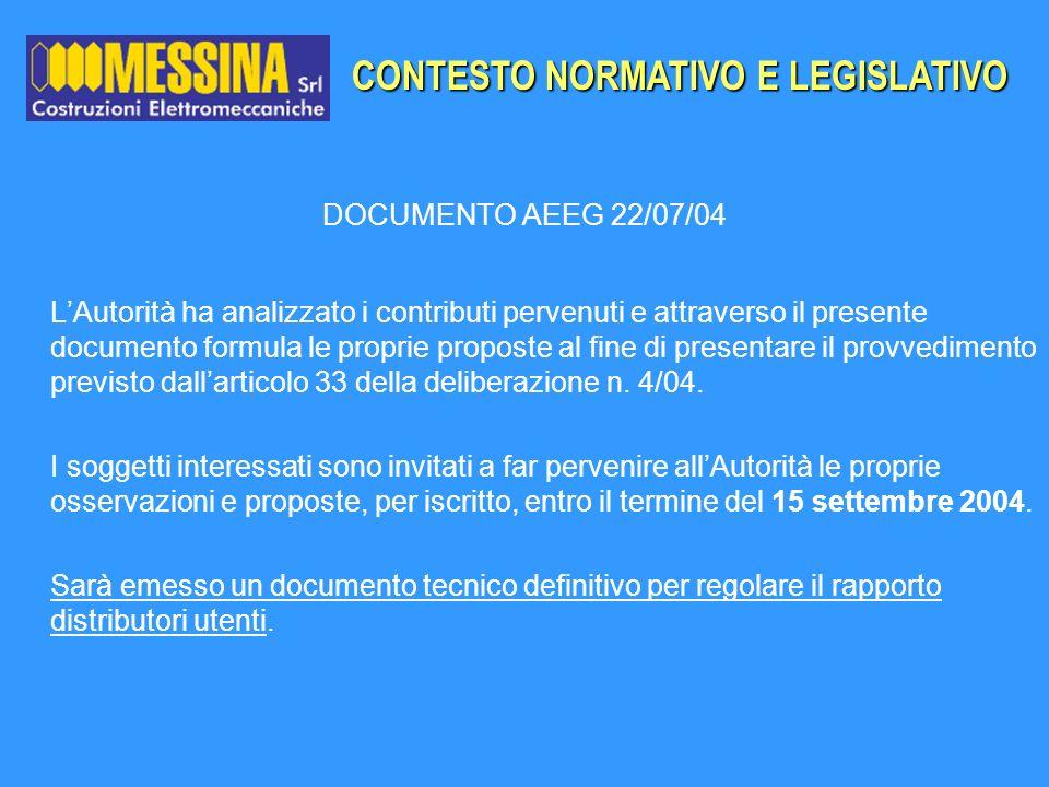 DOCUMENTO AEEG 22/07/04 LAutorità ha analizzato i contributi pervenuti e attraverso il presente documento formula le proprie proposte al fine di prese