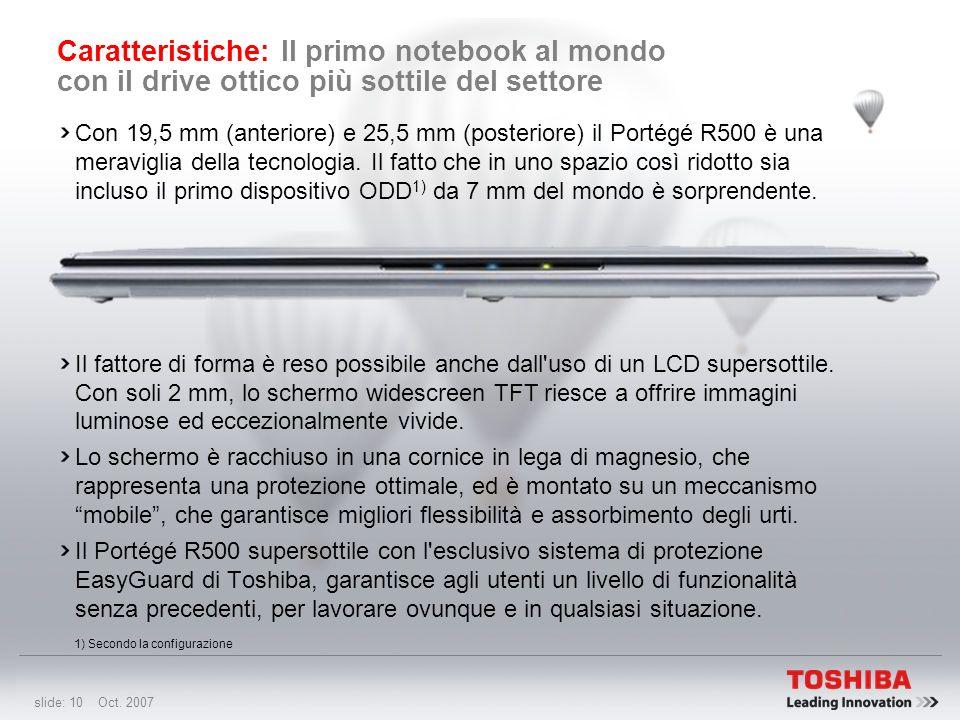 slide: 9 Oct. 2007 Caratteristiche: Uno dei notebook 3G più veloci al mondo La tecnologia 3G è l'ideale in tutte quelle situazioni in cui le connessio