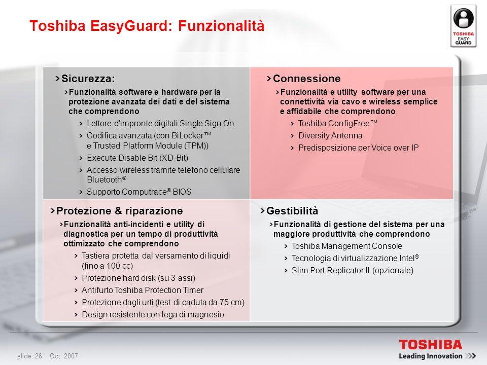 slide: 25 Oct. 2007 Toshiba EasyGuard: Soluzione portatile senza problemi Portégé R500 con la nuova tecnologia Toshiba EasyGuard: La migliore tecnolog