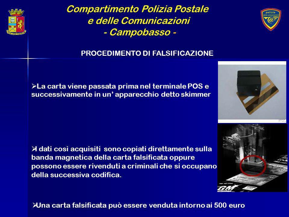 Compartimento Polizia Postale e delle Comunicazioni - Campobasso - La carta viene passata prima nel terminale POS e successivamente in un apparecchio