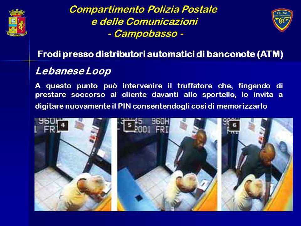 Compartimento Polizia Postale e delle Comunicazioni - Campobasso - Frodi presso distributori automatici di banconote (ATM) A questo punto può interven