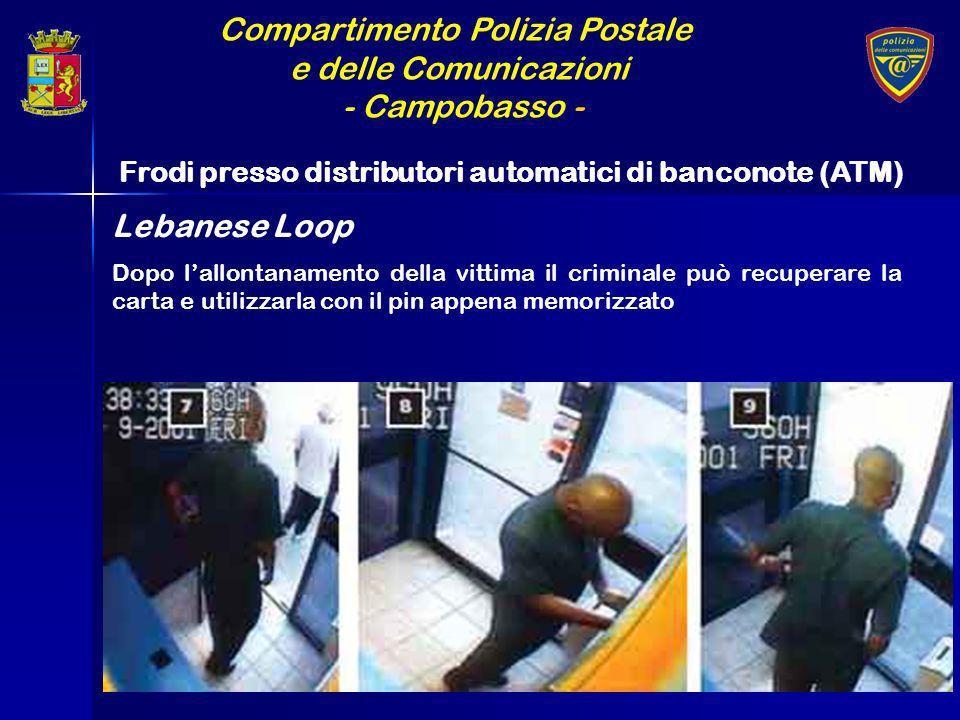 Compartimento Polizia Postale e delle Comunicazioni - Campobasso - Frodi presso distributori automatici di banconote (ATM) Dopo lallontanamento della