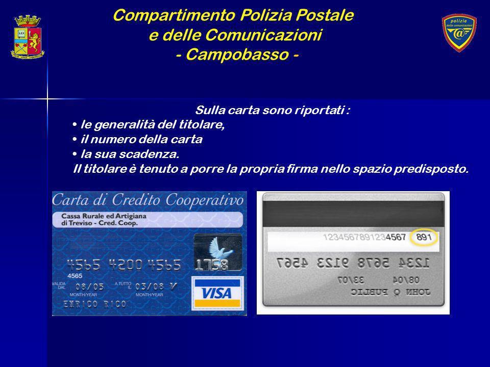Compartimento Polizia Postale e delle Comunicazioni - Campobasso - Sulla carta sono riportati : le generalità del titolare, il numero della carta la s