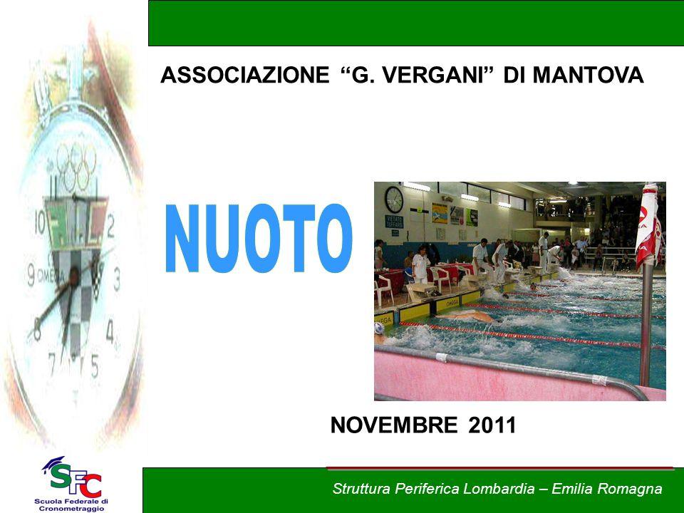 Corso Allievi cronometristi - nuoto A cura di Andrea Pederzoli Struttura Periferica Lombardia – Emilia Romagna NOVEMBRE 2011 ASSOCIAZIONE G. VERGANI D
