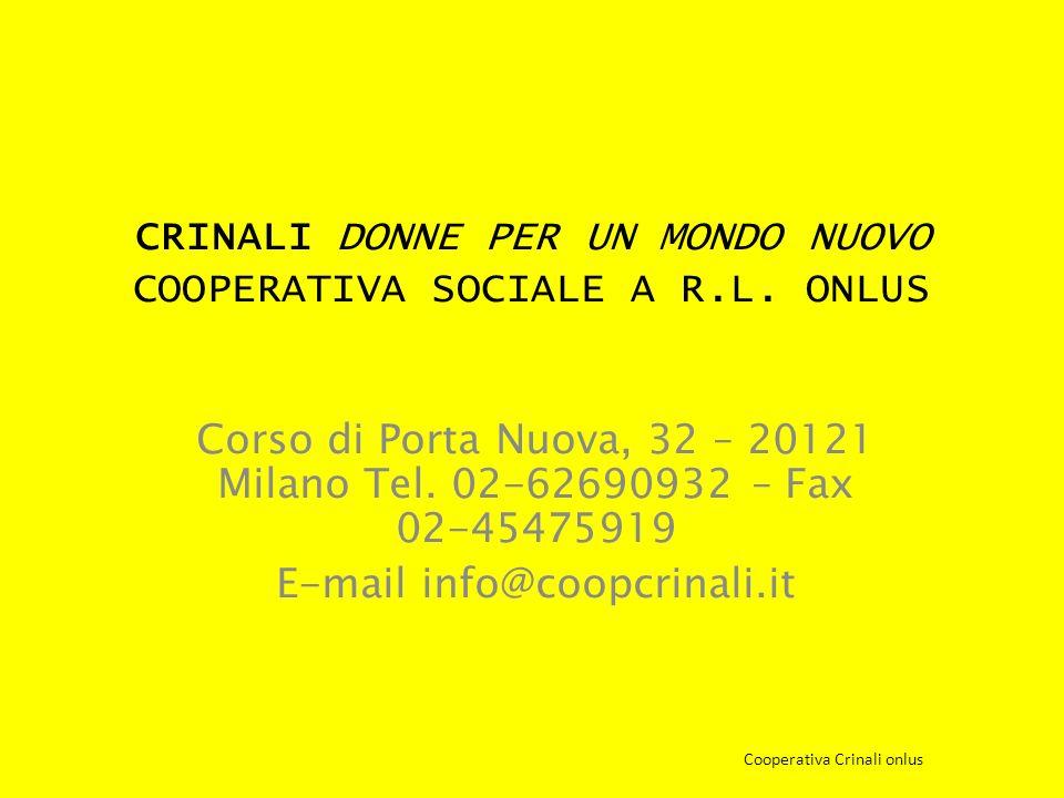 CRINALI DONNE PER UN MONDO NUOVO COOPERATIVA SOCIALE A R.L. ONLUS Corso di Porta Nuova, 32 – 20121 Milano Tel. 02-62690932 – Fax 02-45475919 E-mail in
