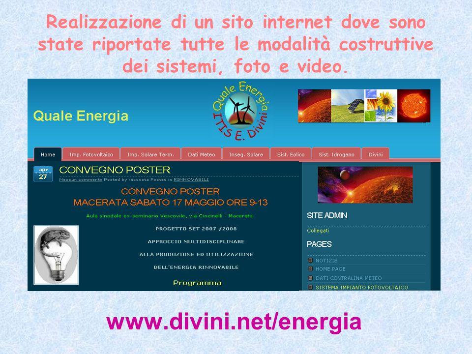Realizzazione di un sito internet dove sono state riportate tutte le modalità costruttive dei sistemi, foto e video. www.divini.net/energia