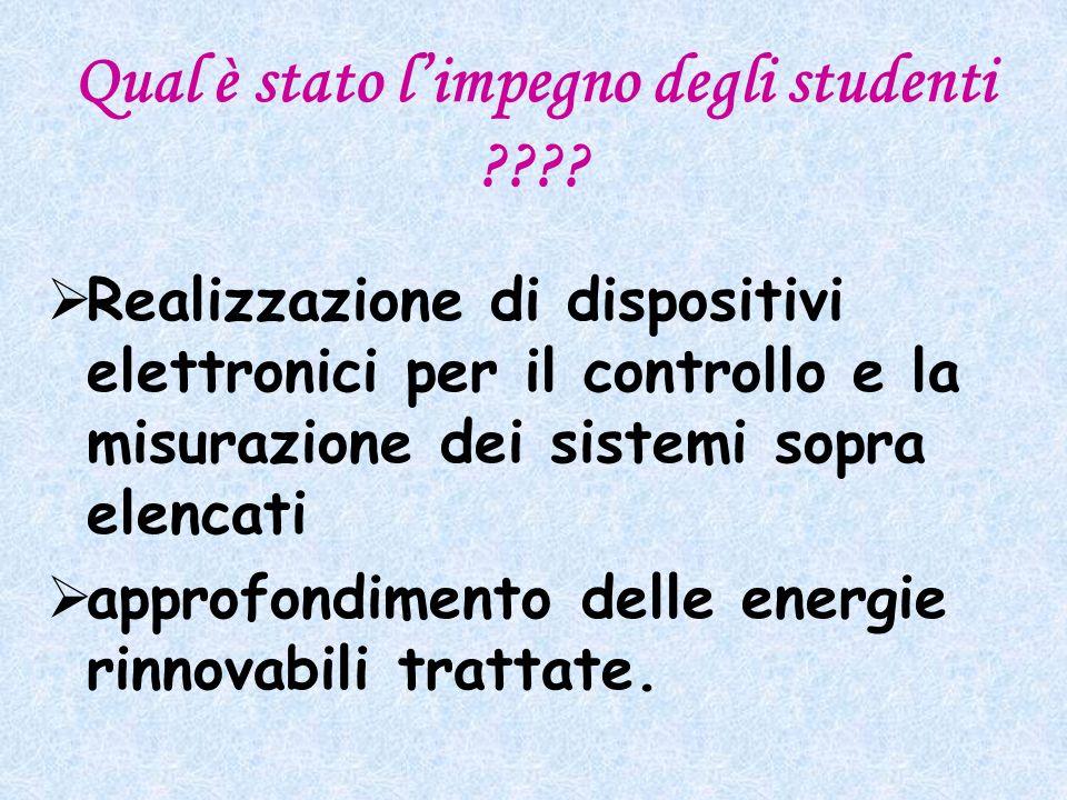 Qual è stato limpegno degli studenti ???? Realizzazione di dispositivi elettronici per il controllo e la misurazione dei sistemi sopra elencati approf