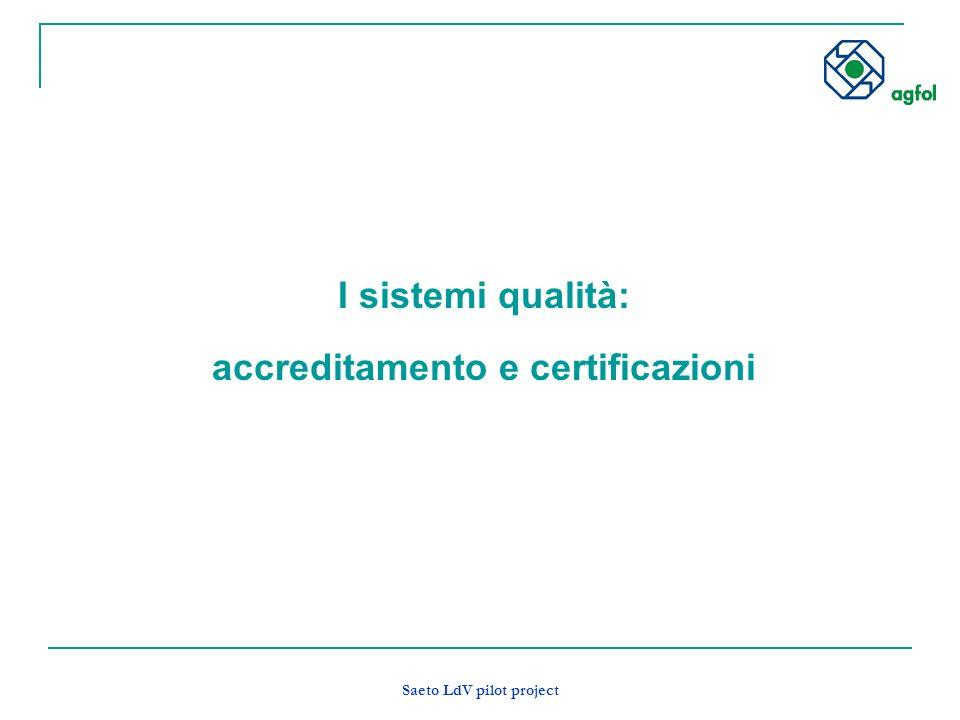 Saeto LdV pilot project I sistemi qualità: accreditamento e certificazioni
