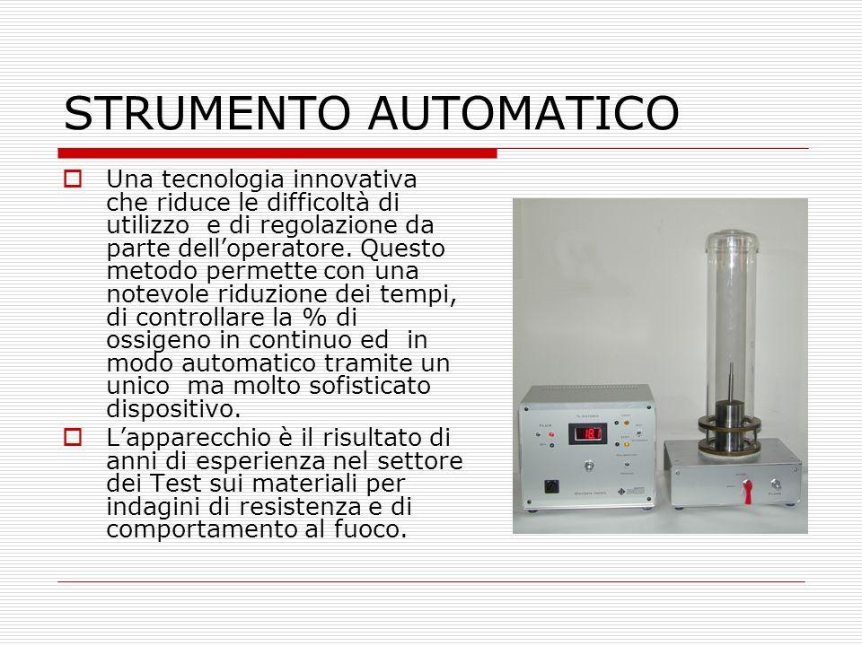 STRUMENTO AUTOMATICO Una tecnologia innovativa che riduce le difficoltà di utilizzo e di regolazione da parte delloperatore. Questo metodo permette co