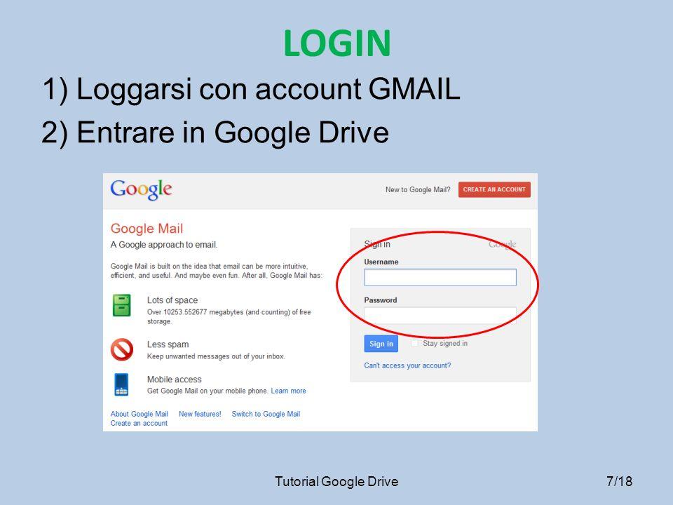 ALTRO Cliccando si aprono altre voci del menù Tutorial Google Drive 18/18 Vedi in tempo reale gli aggiornamenti di tutto ciò che tu e gli altri avete modificato.