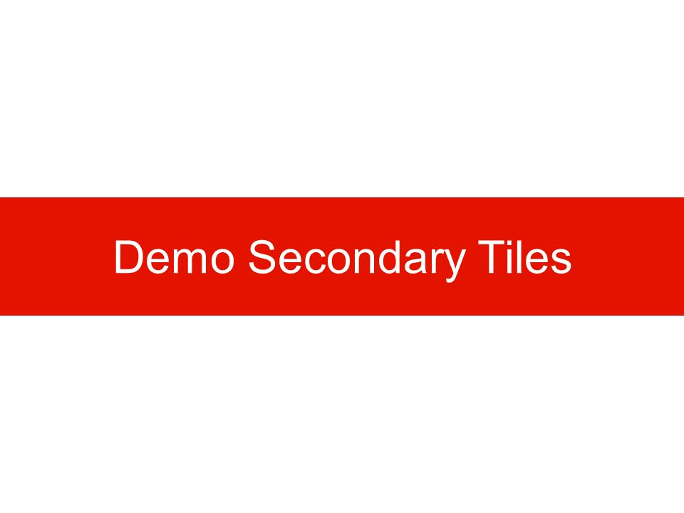 Demo Secondary Tiles