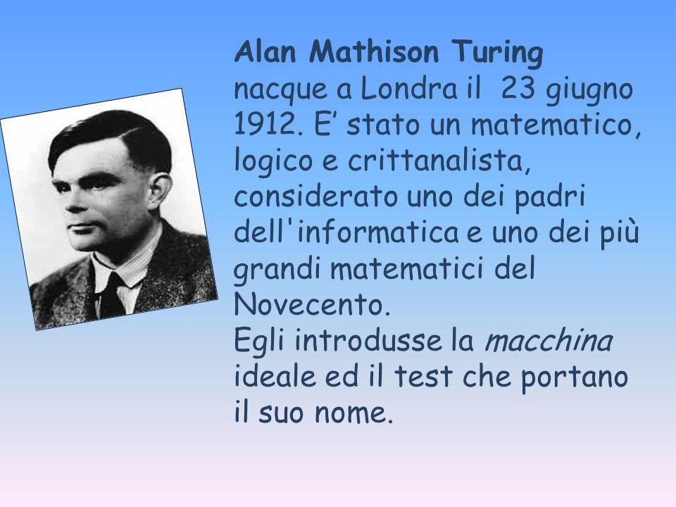 Alan Mathison Turing nacque a Londra il 23 giugno 1912. E stato un matematico, logico e crittanalista, considerato uno dei padri dell'informatica e un