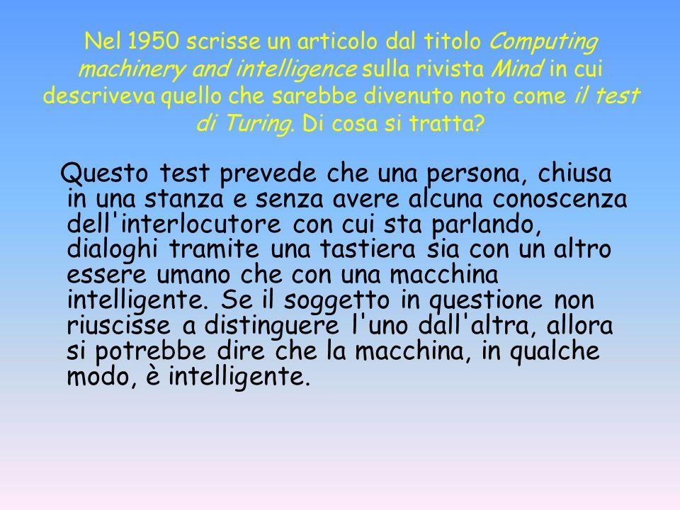 Nel 1950 scrisse un articolo dal titolo Computing machinery and intelligence sulla rivista Mind in cui descriveva quello che sarebbe divenuto noto come il test di Turing.