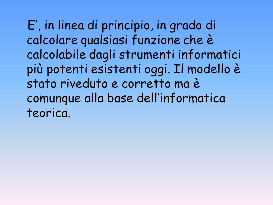 Può descriverci nella maniera più semplice possibile la teoria che ha elaborato per la definizione della sua macchina formale.
