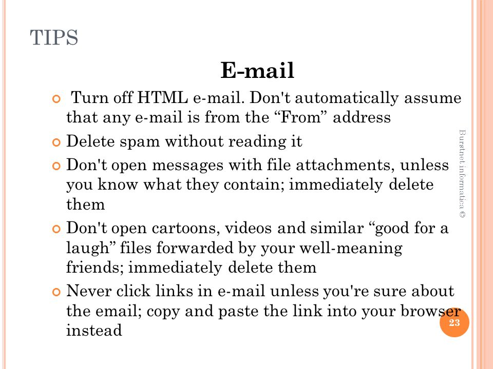 TIPS E-mail Turn off HTML e-mail.