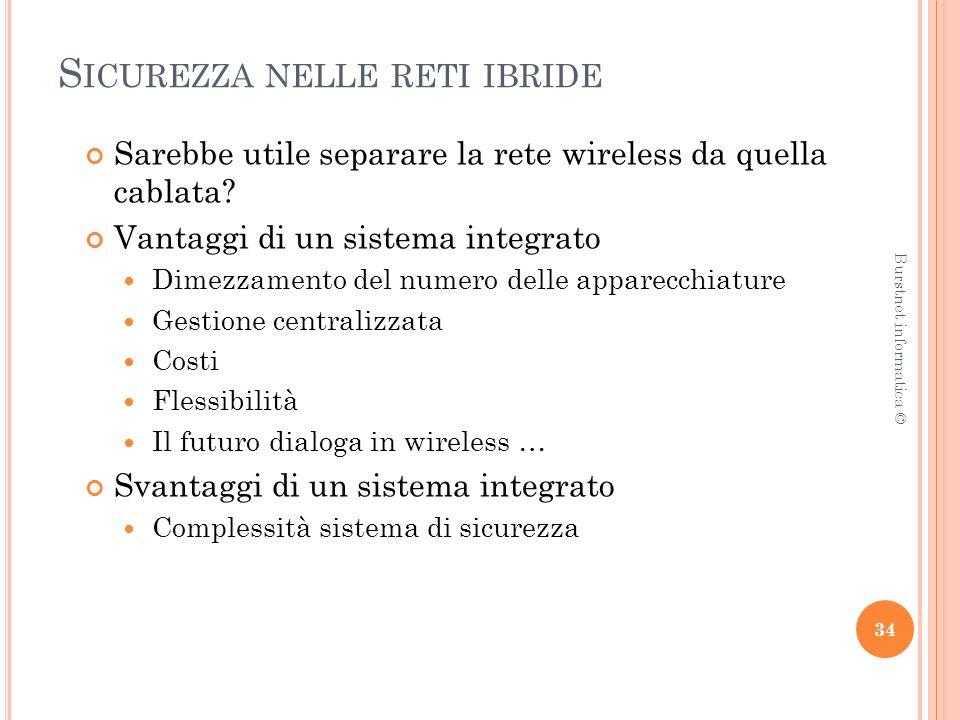 S ICUREZZA NELLE RETI IBRIDE Sarebbe utile separare la rete wireless da quella cablata.