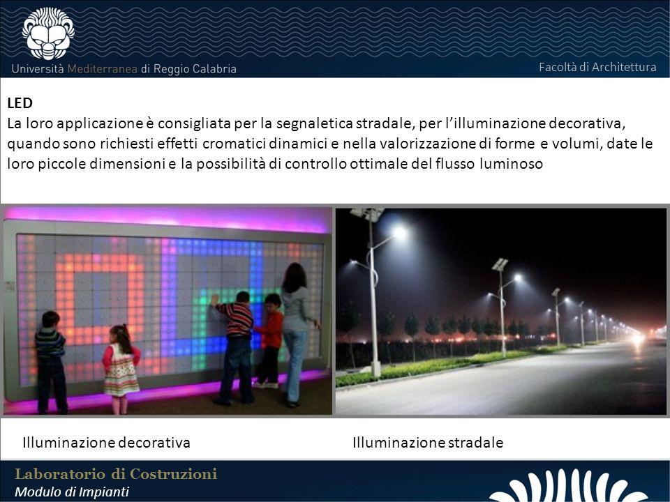 LABORATORIO DI COSTRUZIONI 25 FEBBRAIO 2011 LED La loro applicazione è consigliata per la segnaletica stradale, per lilluminazione decorativa, quando
