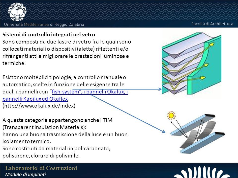 LABORATORIO DI COSTRUZIONI 25 FEBBRAIO 2011 Laboratorio di Costruzioni Modulo di Impianti Facoltà di Architettura Sistemi di controllo integrati nel v