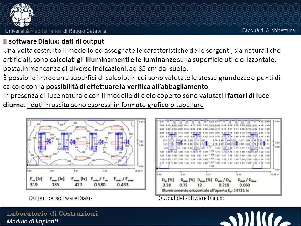 LABORATORIO DI COSTRUZIONI 25 FEBBRAIO 2011 Laboratorio di Costruzioni Modulo di Impianti Facoltà di Architettura Il software Dialux: dati di output U