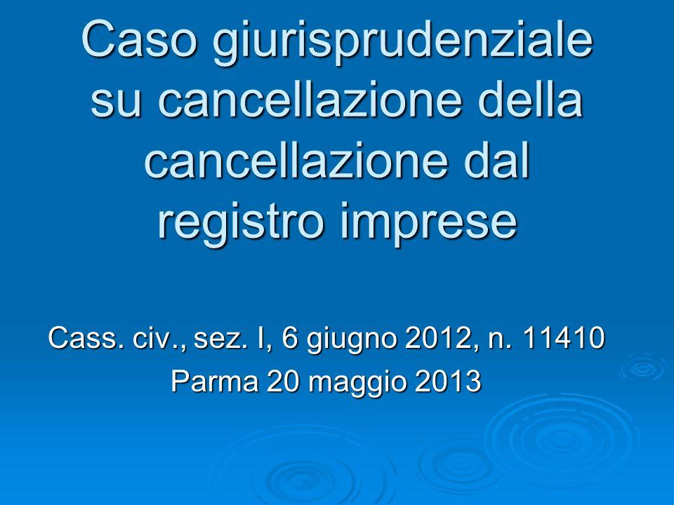 Caso giurisprudenziale su cancellazione della cancellazione dal registro imprese Cass.