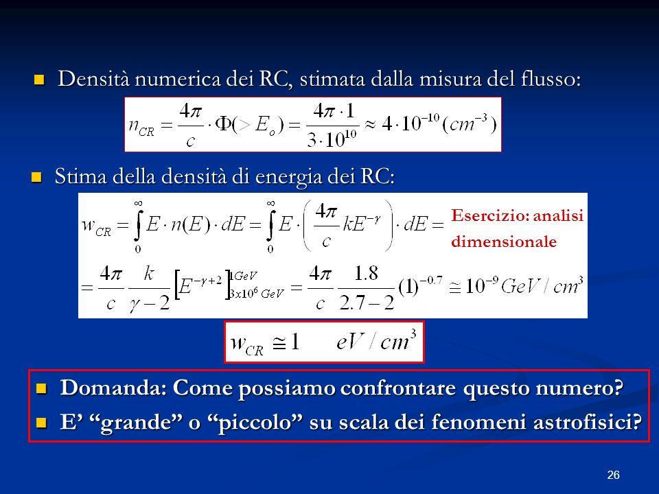 26 Densità numerica dei RC, stimata dalla misura del flusso: Densità numerica dei RC, stimata dalla misura del flusso: Stima della densità di energia