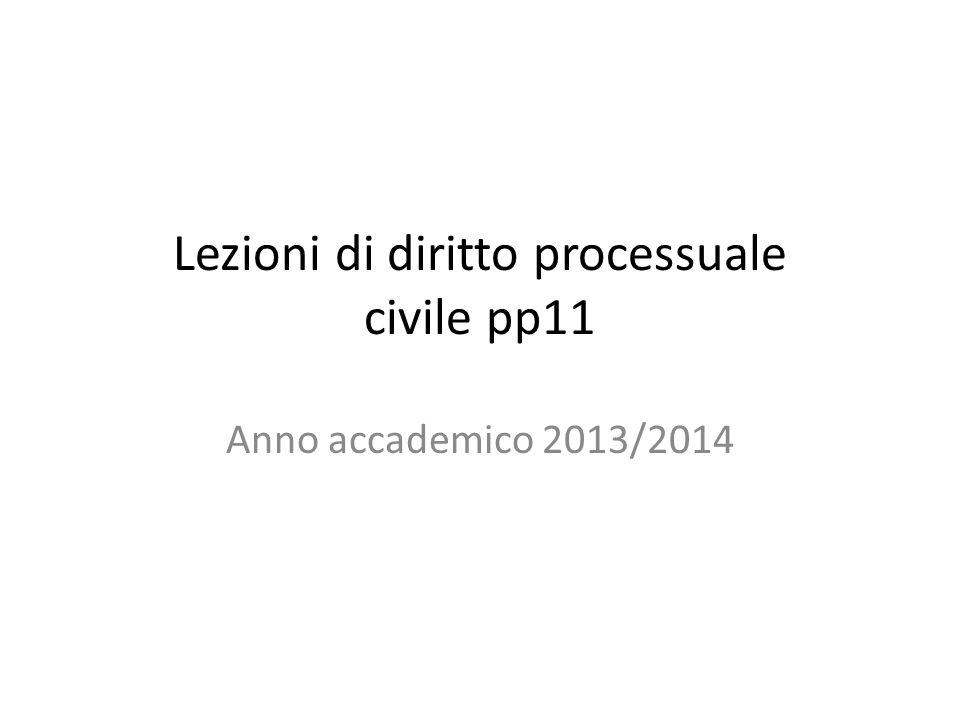 Lezioni di diritto processuale civile pp11 Anno accademico 2013/2014