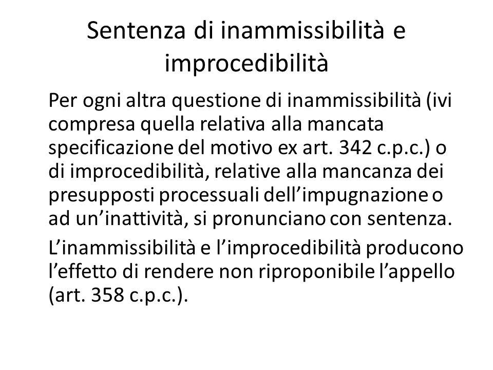 Sentenza di inammissibilità e improcedibilità Per ogni altra questione di inammissibilità (ivi compresa quella relativa alla mancata specificazione de