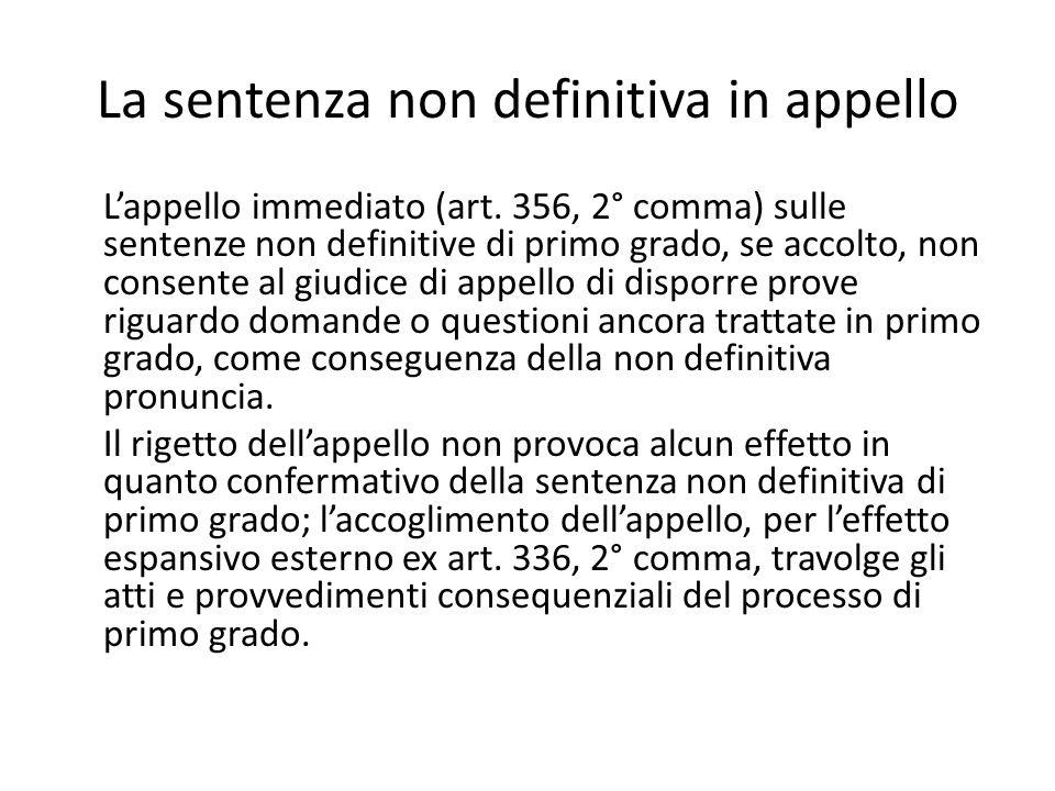 La sentenza non definitiva in appello Lappello immediato (art. 356, 2° comma) sulle sentenze non definitive di primo grado, se accolto, non consente a