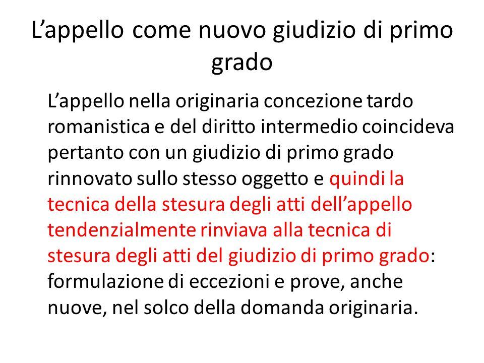Lappello come nuovo giudizio di primo grado Lappello nella originaria concezione tardo romanistica e del diritto intermedio coincideva pertanto con un