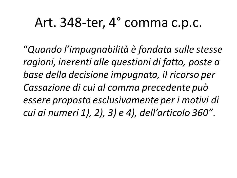 Art. 348-ter, 4° comma c.p.c. Quando limpugnabilità è fondata sulle stesse ragioni, inerenti alle questioni di fatto, poste a base della decisione imp