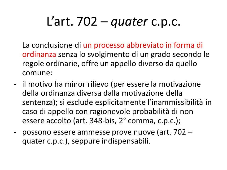 Lart. 702 – quater c.p.c. La conclusione di un processo abbreviato in forma di ordinanza senza lo svolgimento di un grado secondo le regole ordinarie,